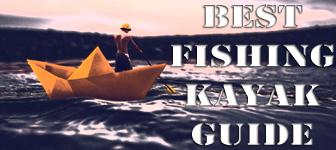 Best Fishing Kayak Guides/Reviews Expert Tips & Advice