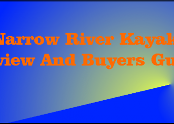 Narrow River Kayak Review And Buyers Guide