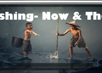 Fishing- Now & Then